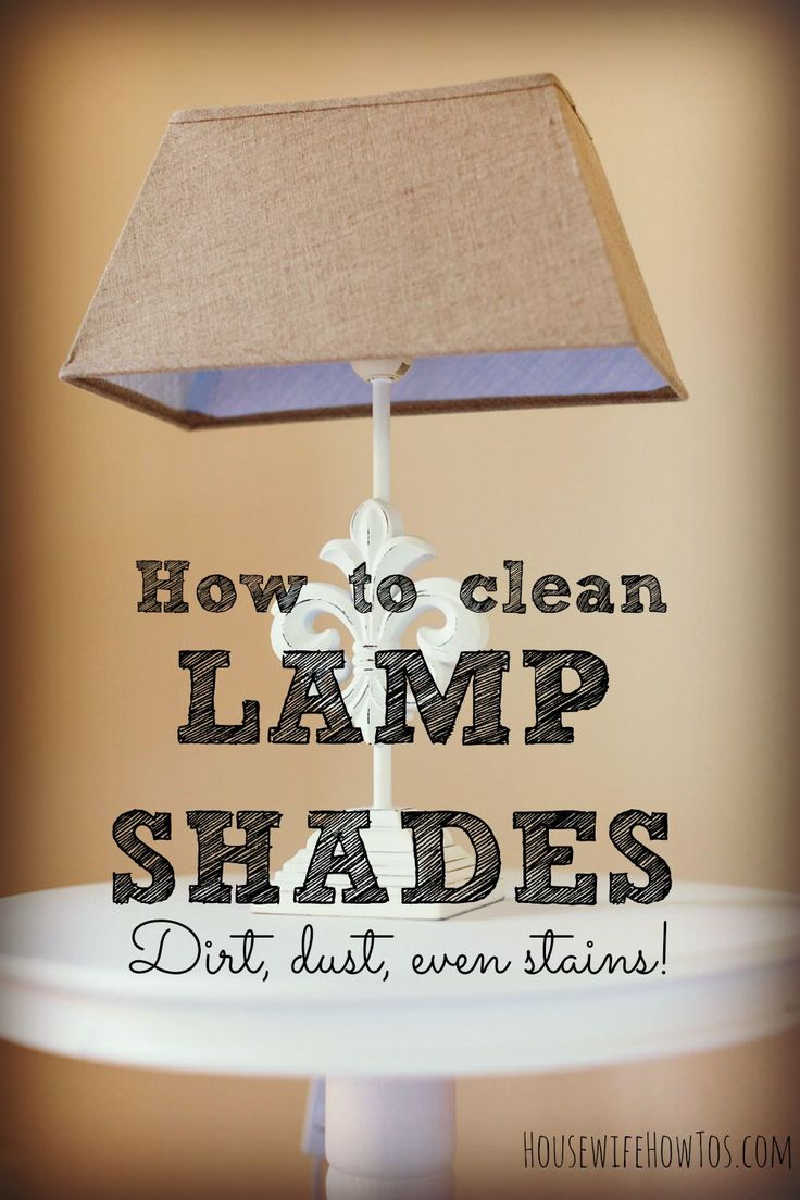They're pricey to replace but easy to clean, so why not take a few minutes to day to get your lamp shades looking nice again?