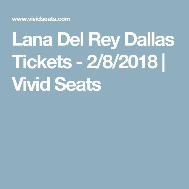Lana Del Rey Dallas Tickets - 2/8/2018 | Vivid Seats