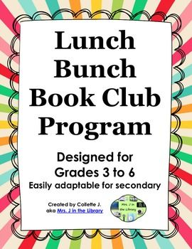 Lunch Time Book Club Program in the Library or Classroom - Everything you need to start and manage an elementary student book club during lunchtime (30-40 minutes). Includes book suggestions, discussion questions to keep the conversation going, printable management materials, parent communication, and more! $