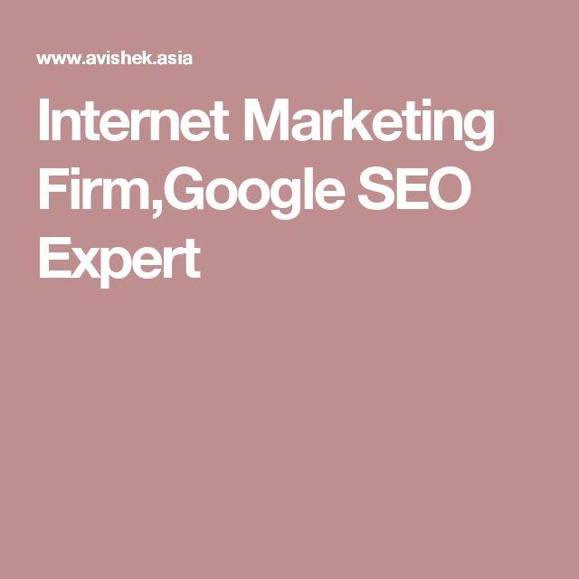 Internet Marketing Firm,Google SEO Expert