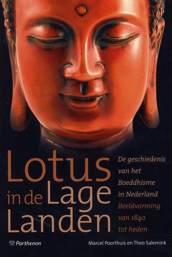 In april 2009 verscheen het boek 'Lotus in de lage landen' van historicus Theo Salemink en theoloog Marcel Poorthuis. Deze publicatie geeft een overzicht van de geschiedenis en beeldvorming van het boeddhisme in Nederland. In een kleurrijk overzicht laten de auteurs zien hoe het boeddhisme vanaf de 19de eeuw in Nederland voet aan wal krijgt.