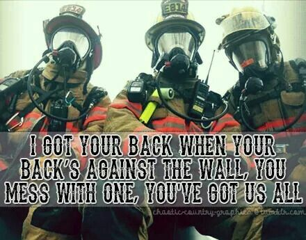 "I believe this is a Kenny Chesney song quote from ""Boys of Fall"".  It definitely applies to the fire service."