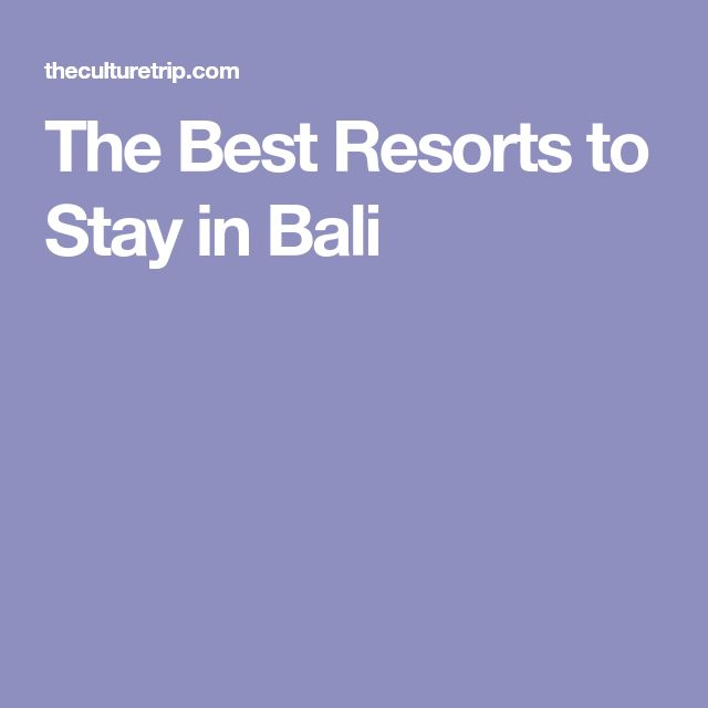 The Best Resorts to Stay in Bali