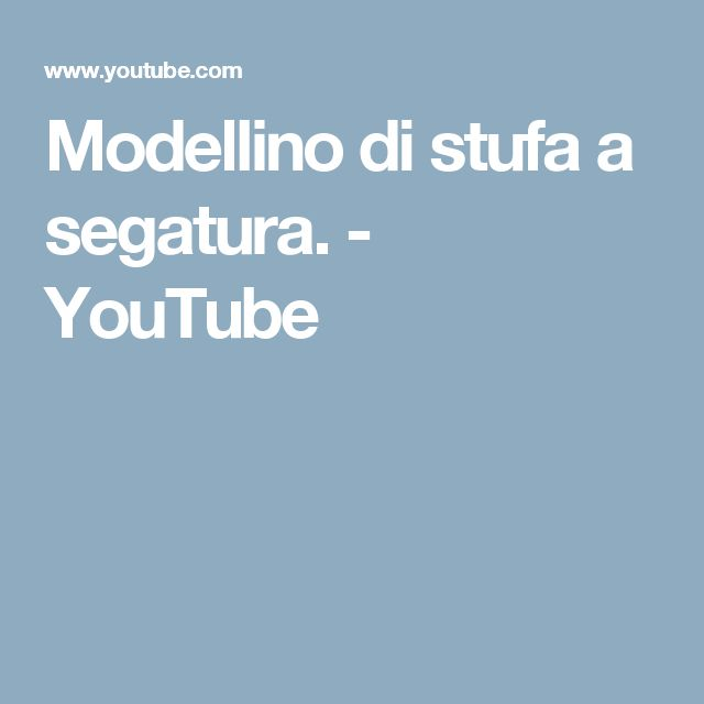Modellino di stufa a segatura. - YouTube