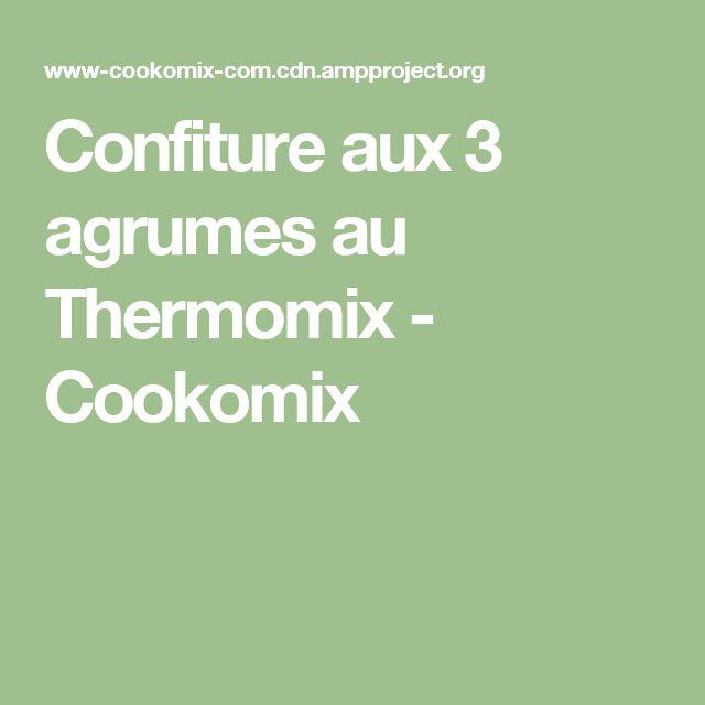 Confiture aux 3 agrumes au Thermomix - Cookomix