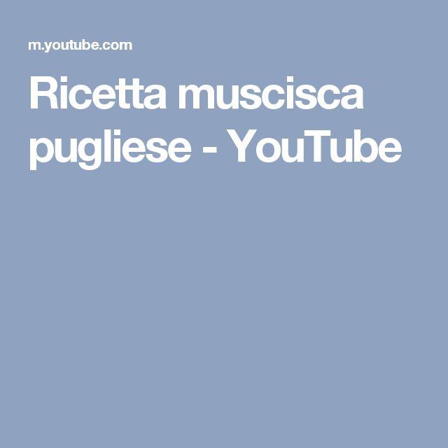 Ricetta muscisca pugliese - YouTube