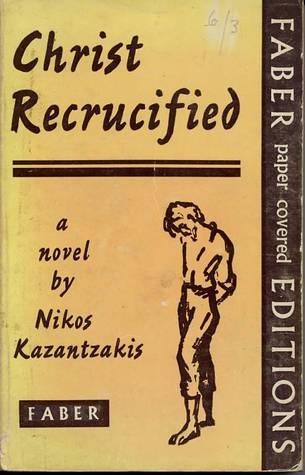 Christ Recrucified  by Nikos Kazantzakis