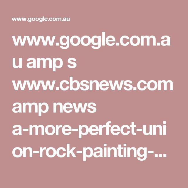 www.google.com.au amp s www.cbsnews.com amp news a-more-perfect-union-rock-painting-ohio