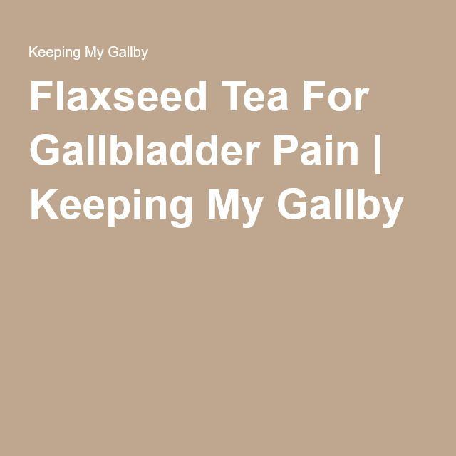 Flaxseed Tea For Gallbladder Pain | Keeping My Gallby