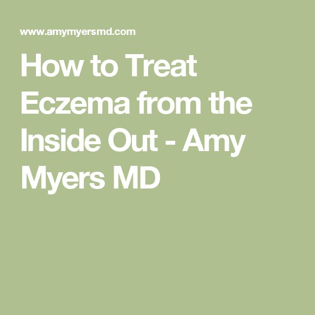 How to Treat Eczema from the Inside Out - Amy Myers MD