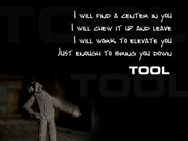 "Tool, ""Sober"" - could be called ""The Narcissist's Lovesong."" Any guy who treats you like this really is a tool."