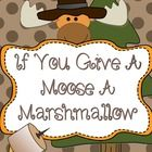 If You Give a Moose a Marshmallow: Book for PreK, Kindergarten, and 1st inspired by Laura Numeroff and also supports Spanish Speaking students and ...