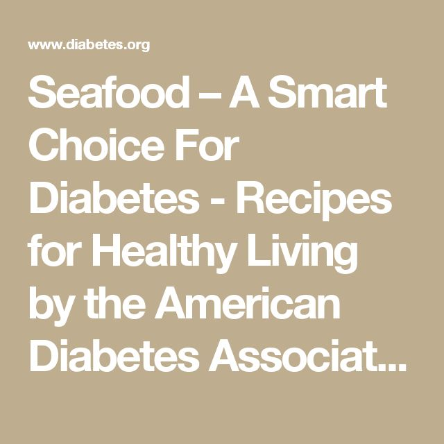 Seafood – A Smart Choice For Diabetes - Recipes for Healthy Living by the American Diabetes Association®