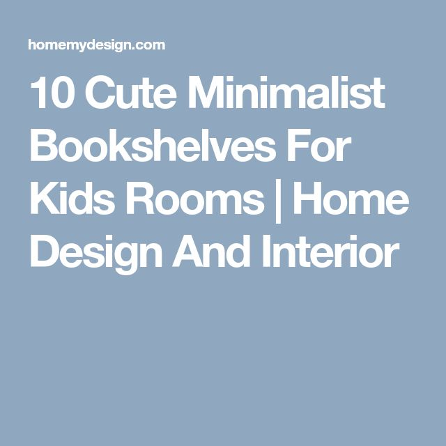 10 Cute Minimalist Bookshelves For Kids Rooms | Home Design And Interior