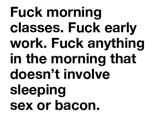 hahaEars Mornings, Laugh, Fuck Mornings, Mornings Personalized, Quotes, Funny, So True, Life Mottos, True Stories