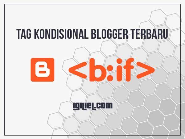 Tag Kondisional Blogger Terbaru Yang Lebih Sederhana