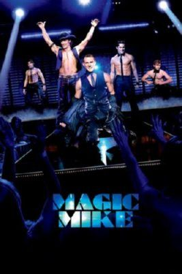 Magic Mike Movie Poster 24x36