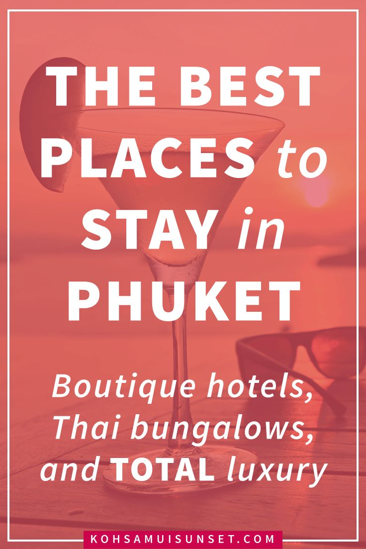 Where to stay in Phuket? Phuket's best boutique hotels, Thai bungalow hotels and total luxury accommodation – Click through to read more: