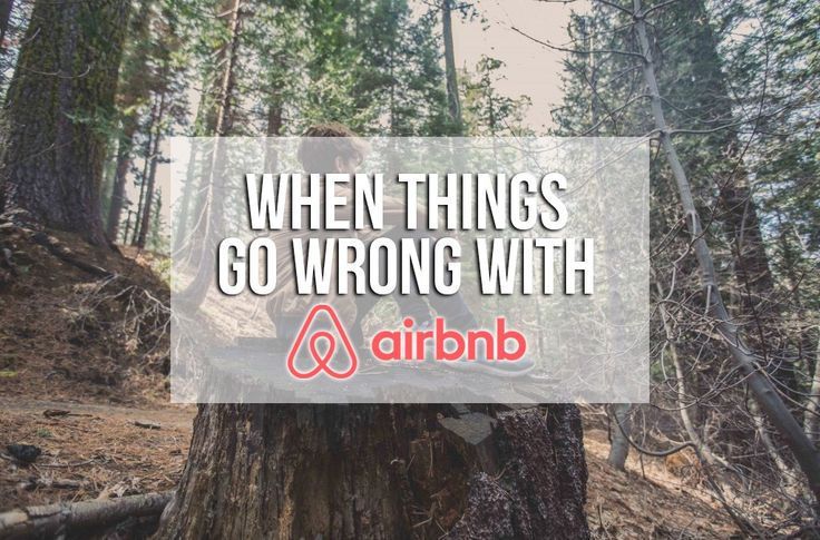 WHAT HAPPENS WHEN THINGS GO WRONG WITH AIRBNB?