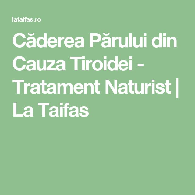 Căderea Părului din Cauza Tiroidei - Tratament Naturist | La Taifas