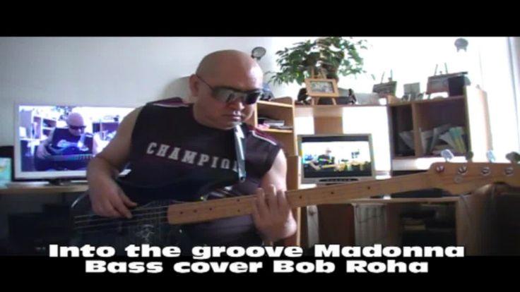 Into the groove Madonna Bass cover Bob Roha