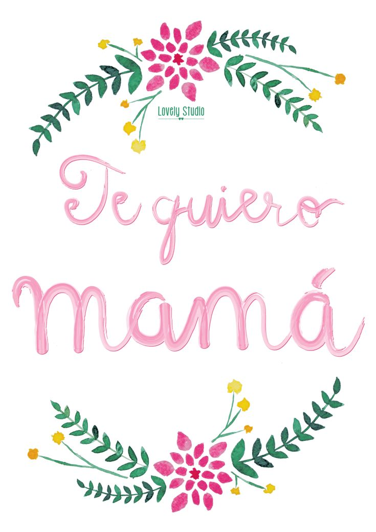 te quiero mama RGB Happy Mother Day Quotes, Happy Day, Happy Mothers Day, Happy Birthday Images, Birthday Pictures, Love Gifts, Gifts For Mom, Mother's Day Printables, I Love Mom