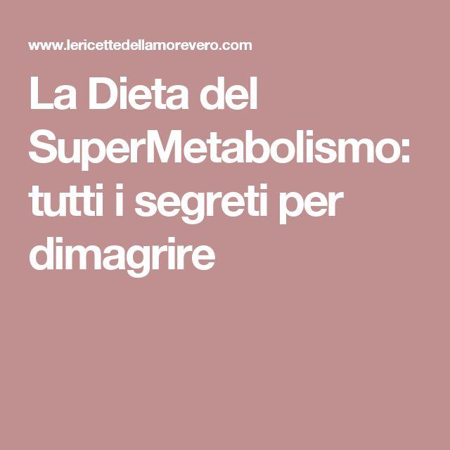La Dieta del SuperMetabolismo: tutti i segreti per dimagrire