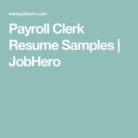 Payroll Clerk Resume Samples JobHero looking Pinterest - payroll clerk resume sample