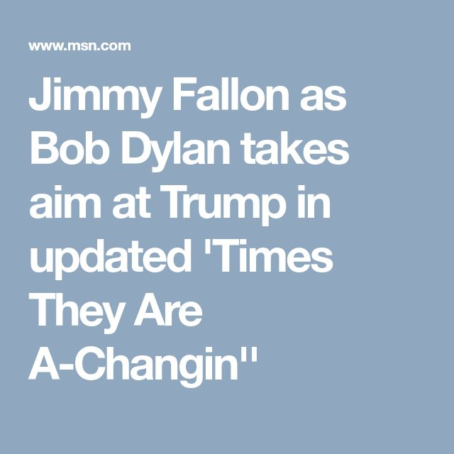 Jimmy Fallon as Bob Dylan takes aim at Trump in updated 'Times They Are A-Changin''