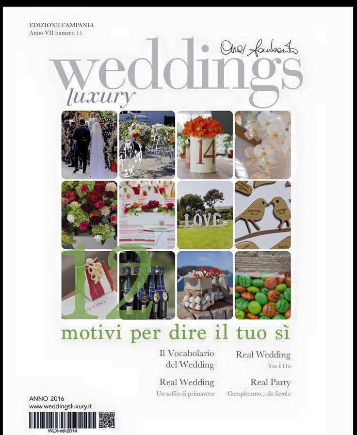 Weddings Luxury n. 11,per farvi sognare attraverso le immagini delle favole d'amore di Cira Lombardo Event Creator in edicola dal 1 febbraio 2016.