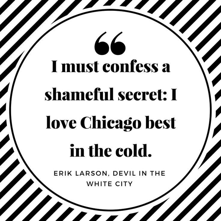 I must confess a shameful secret - Erik Larson Chicago quote
