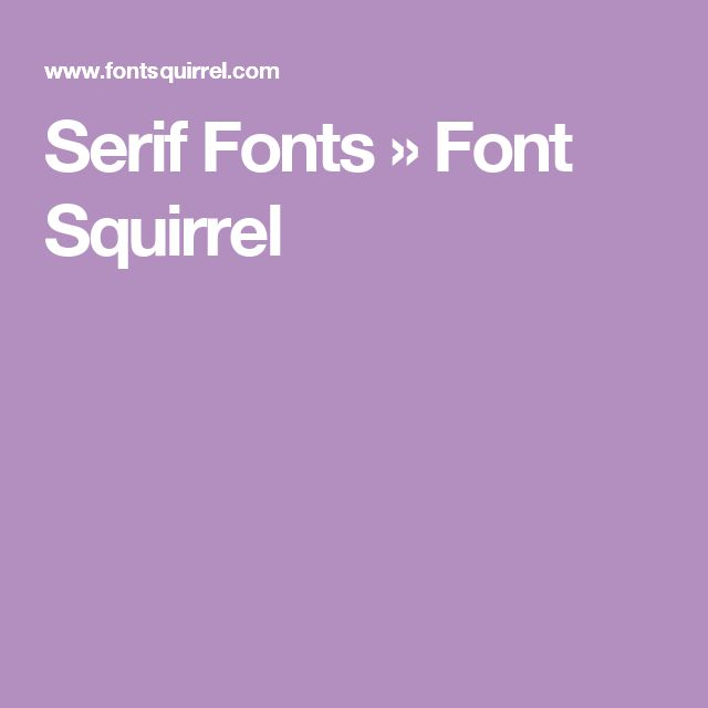 Serif Fonts » Font Squirrel