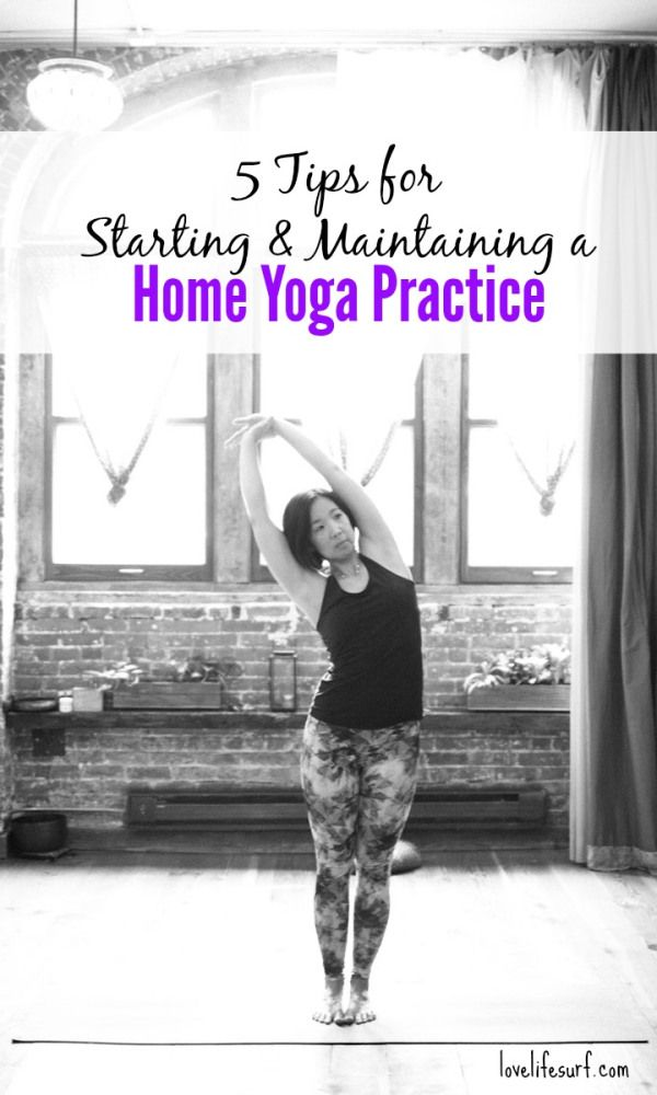 5 Tips for Starting and Maintaining a Home Yoga Practice