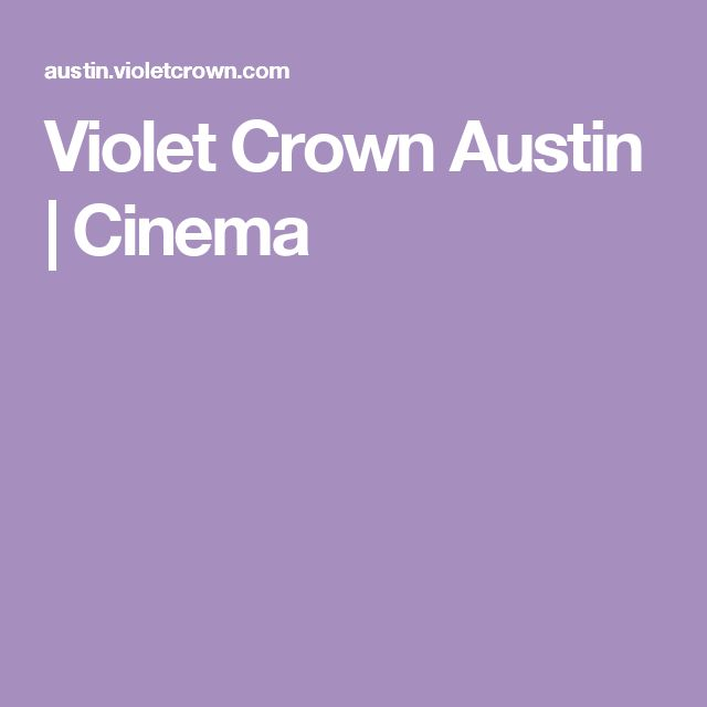Violet Crown Austin | Cinema