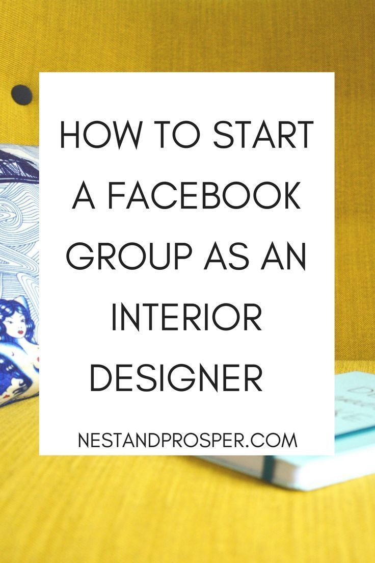 Why Interior Designers Need Their Own Facebook Groups And How To