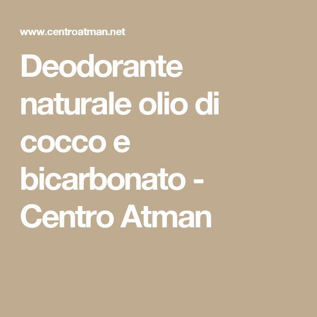 Deodorante naturale olio di cocco e bicarbonato - Centro Atman