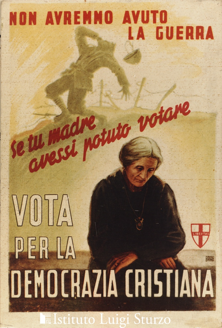 """Electoral propaganda for the party of Christian Democrats - 1948  """"We would not have had war, if you mother had been able to vote"""""""