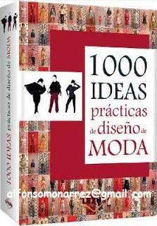LIBROS DVDS CD-ROMS ENCICLOPEDIAS EDUCACIÓN PREESCOLAR PRIMARIA SECUNDARIA PREPARATORIA PROFESIONAL: 1000 IDEAS PRÁCTICAS DE DISEÑO DE MODA