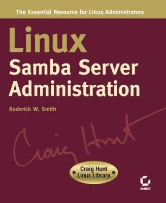 Linux Samba server administration / Roderick W. Smith.