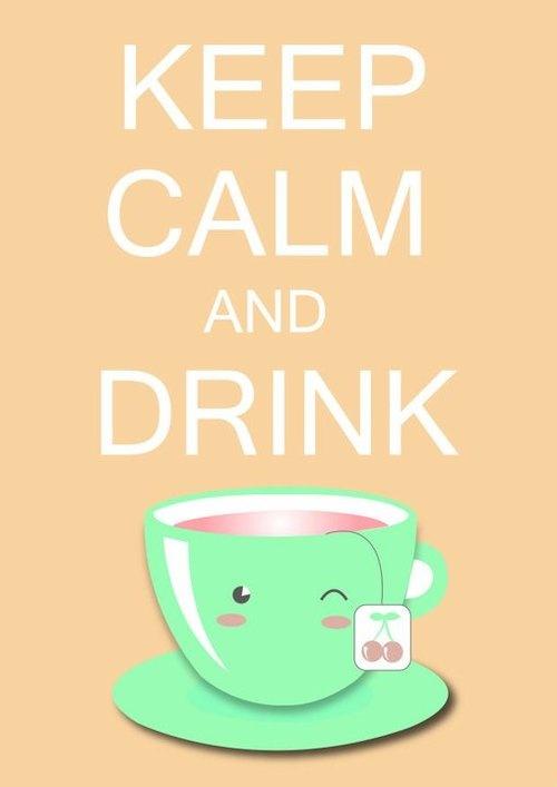 keep calm drink tea