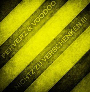 Deutscher Untergrund Rap: Perverz & Voodoo - Nichtz zu Verschenken 3