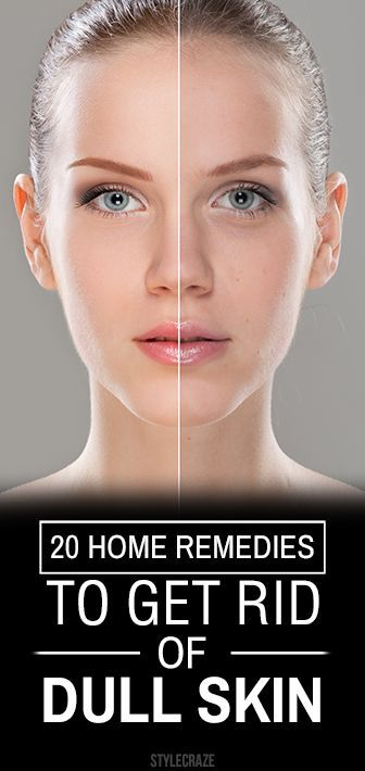 15 Home Remedies And 9 Lifestyle Habits To Get Rid Of Dull Skin