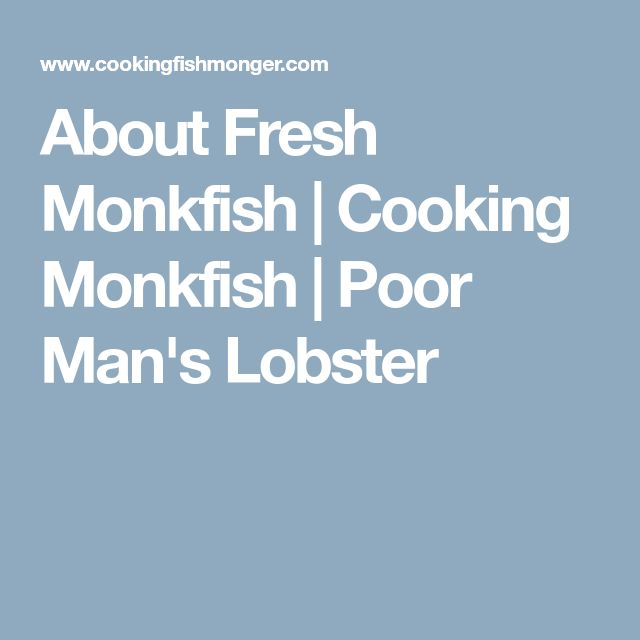 About Fresh Monkfish | Cooking Monkfish | Poor Man's Lobster