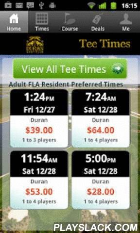 Duran Golf Tee Times  Android App - playslack.com , The Duran Golf Club app includes custom tee time bookings with easy tap navigation and booking of tee times. The app also supports promotion code discounts with a deals section, course information and an account page to look up past reservations and share these reservations with your playing partners via text and email.
