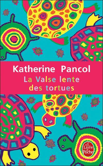 Katherine Pancol - La Valse lente des tortues