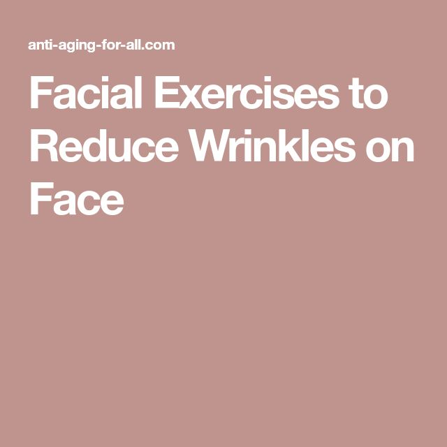Facial Exercises to Reduce Wrinkles on Face