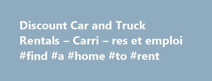 Discount Car and Truck Rentals – Carri – res et emploi #find #a #home #to #rent http://rental.remmont.com/discount-car-and-truck-rentals-carri-res-et-emploi-find-a-home-to-rent/  #cheap car rentals # Discount Car and Truck Rentals Discount Car and Truck Rentals – Profil Discount Car and Truck Rentals was established in 1980 in Hamilton, Ontario by Herb and Rhoda Singer. Still proudly run by the Singer family, Discount Car and Truck Rentals is the only national car and truck rental company…