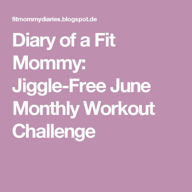 Diary of a Fit Mommy: Jiggle-Free June Monthly Workout Challenge