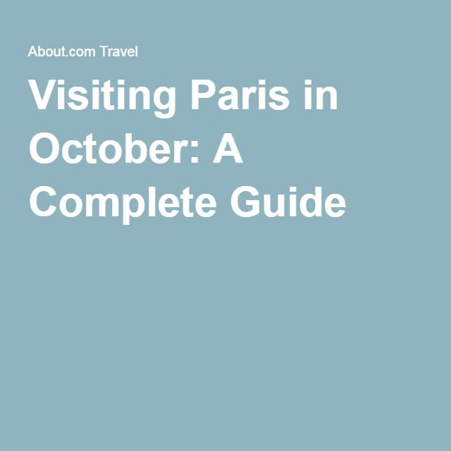 Visiting Paris in October: A Complete Guide