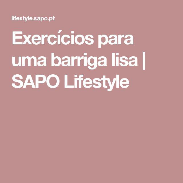 Exercícios para uma barriga lisa | SAPO Lifestyle